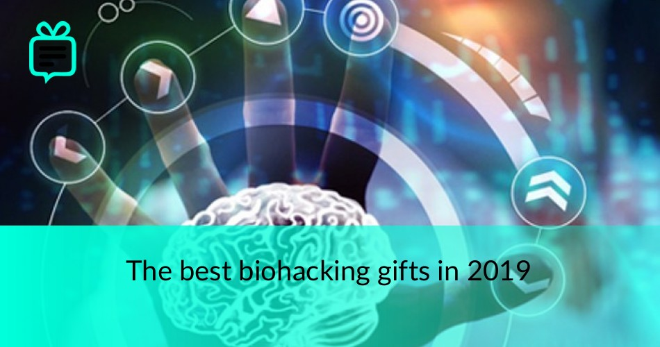 The best biohacking gifts in 2019 | TheGiftsDigest